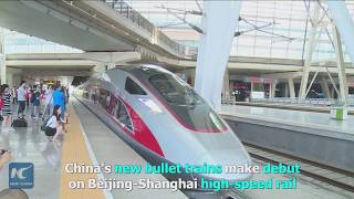 China's new bullet trains debut on Beijing-Shanghai route