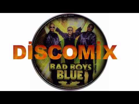 BAD BOYS BLUE - DİSCOMİX ( Rarities Remixed ) HD