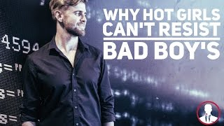 Why Hot Girls Can't Resist Bad Boy's | Project Attraction | Seattle Dating Coach