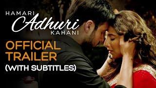 Hamari Adhuri Kahani | Official Subtitled Trailer | Vidya Balan | Emraan Hashmi | Rajkumar Rao