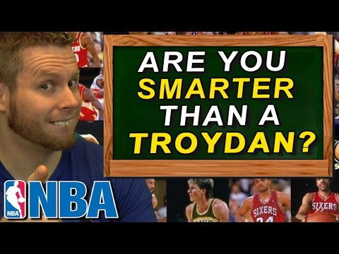 Are you Smarter than a Troydan? NBA Quiz