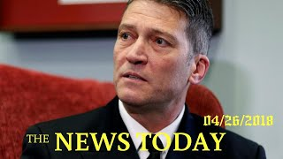 White House Doctor Ronny Jackson Withdraws From VA Nomination   News Today   04/26/2018   Donal...