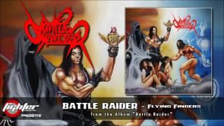 BATTLE RAIDER - Flying Fingers [2017]