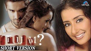 Tum   Short Version   Rajat Kapoor, Manisha Koirala, Aman Verma  