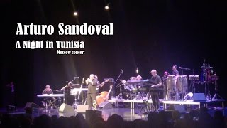 Arturo Sandoval - A Night In Tunisia, live Moscow 2017