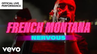 "French Montana - ""Nervous"" Official Live Performance 