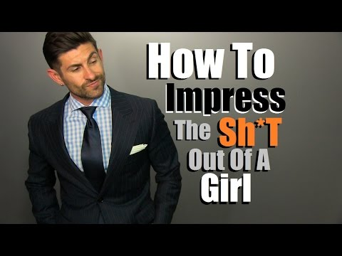 3 Stylish Ways To Impress A Girl   Thing Women Love On A Guy   What To Wear To Get Noticed