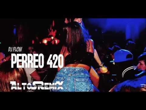 DJ Flow Perreo 420 AltoSRemiX ®