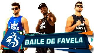 Baile de Favela - Mc João - Move Dance Brasil - Coreografia