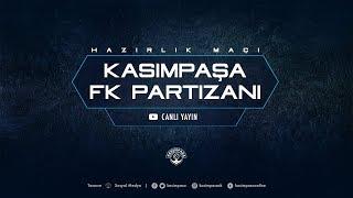 Hazırlık Maçı   Kasımpaşa - FK Partizani
