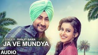"""Ranjit Bawa"" Ja Ve Mundeya (Audio Song) Desi Routz | ""Latest Punjabi Songs 2016"""