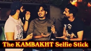 The KAMBAKHT Selfie Stick | Karachi Vynz Official