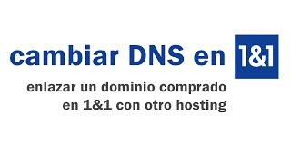 Cambiar DNS de los dominios de 1and1
