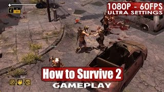 How to Survive 2 gameplay PC HD [1080p/60fps]