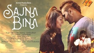 SAJNA BINA || NEVVY VIRK || TWISHAA BHATT || LATEST PUNJABI SONG 2016 || Anmol Productions ||