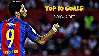 Luis Suarez - Top 10 Goals 2016/17 ||HD||
