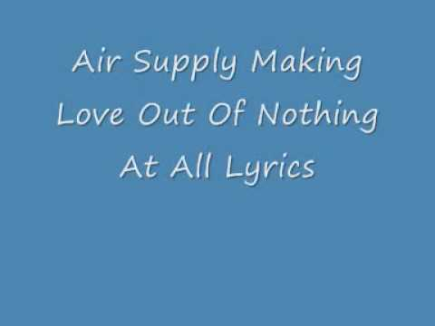 Air Supply Making love Out of nothing at all video lyrics