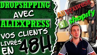 Dropshipping avec AliExpress : Vos clients livrés en 48H !!