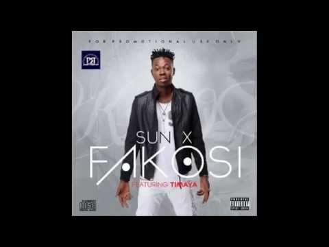 SUN X - FAKOSI ft TIMAYA (Prod. by Selebobo)