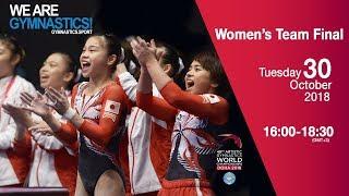 Women's  Team Final - 2018 Doha Artistic Gym Worlds