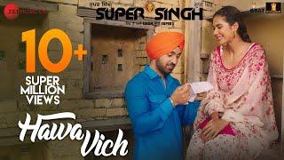 Hawa Vich - Super Singh | Diljit Dosanjh & Sonam Bajwa | Sunidhi Chauhan | Jatinder Shah