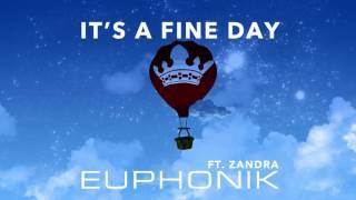 Euphonik FT Zandra. - It's A Fine Day