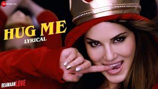 Hug Me - Lyrical | Beiimaan Love | Sunny Leone & Rajniesh Duggall | Kanika Kapoor & Raghav Sachar