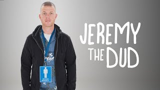 Jeremy the Dud | Official