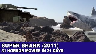 Super Shark (2011) - 31 Horror Movies in 31 Days