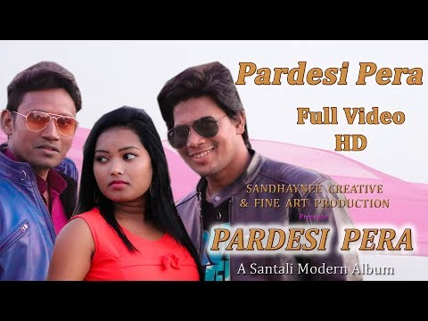 Xxx Mp4 Pardesi Pera New Santali Album 2018 Song Pardesi Pera 3gp Sex
