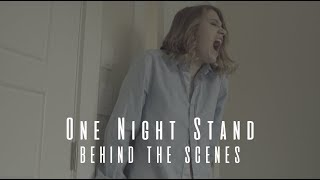 Behind the Scenes 'One Night Stand' | Short Film