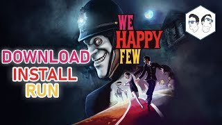 HOW TO DOWNLOAD AND INSTALL WE HAPPY FEW (FREE)