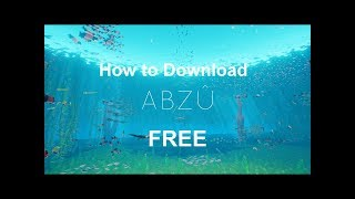 How to Download ABZU For Free PC [No Torrents /Windows/English]