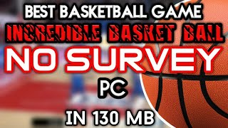 Download Incredible basketball game for pc free highly compressed in 130 mb   by S,S The Amazing 