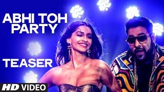 Exclusive: Abhi Toh Party (TEASER)   Khoobsurat   Sonam Kapoor   Fawad Khan   Badshah