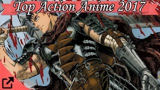 Top 25 Action Anime 2017 (All The Time)