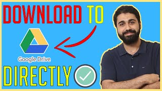Download Files directly to google drive from any URL