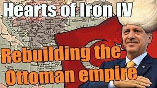 Hearts Of Iron 4: REBUILDING THE OTTOMAN EMPIRE