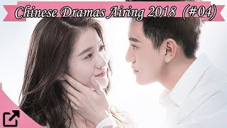 Top Chinese Dramas Airing Now 2018 (#04)