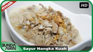 Resep Masakan  Sehari Hari Sayur Nangka Kuah Mudah Simpel Cooking Recipes Indonesia Bunda Airin