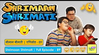 Shrimaan Shrimati | Full Episode 89