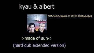 Kyau & Albert - Made Of Sun (Hard Dub Extended Version)
