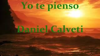 Yo Te Pienso  -  Daniel Calvety