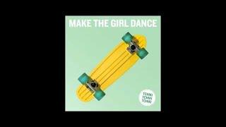 TCHIKI TCHIKI TCHIKI - Make The Girl Dance (original)