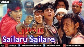 Sailaru Sailare - Hum Bhi Hain Josh Mein (Josh)