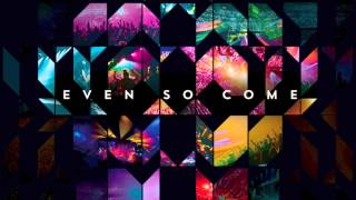 Even So Come - Passion 2015 (feat. Chris Tomlin) [Album Version] HD + LYRICS in description