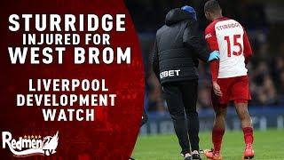 Sturridge injured again for WBA | Liverpool Development Watch