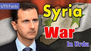 Amazing Facts about Syria War in Urdu/Hindi - History of Syria War || UTS Facts
