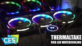 CES 2017: Thermaltake RGB LED Watercooling and Accessories