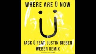 Jack Ü feat. Justin Bieber - Where Are Ü Now (Weber Remix)